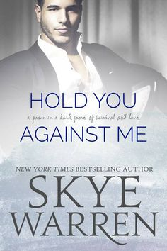 Hold You Against Me by Skye Warren | Stripped, #4 | Release Date May 31, 2016 | Genres: Dark Romance, Erotic Romance, Romantic Suspense