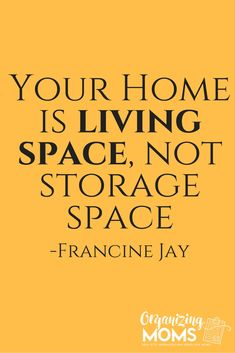 "Quote of the Week Your home is a living space, not a storage space Francine Jay Does Francine Jay's quote, ""Your home is living space, not storage space "" resonate with you Do you need to declutter Do you feel like you don't have enough - # Great Quotes, Quotes To Live By, Me Quotes, Motivational Quotes, Inspirational Quotes, Space Quotes, Super Quotes, Home Is Quotes, Wisdom Quotes"