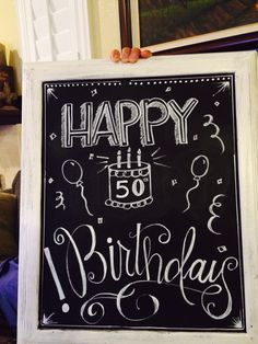 Chalkboard Art Quotes, Chalkboard Signs, Chalkboard Ideas, Happy 40th, Happy 50th Birthday, 50th Birthday Party, Birthday Board, Writing Styles Fonts, Happy Birthday Chalkboard