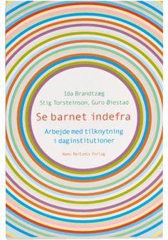Se barnet indefra Barnet, Psychology, Reading, Children, Books, Danish Language, Toddlers, Livros, Boys