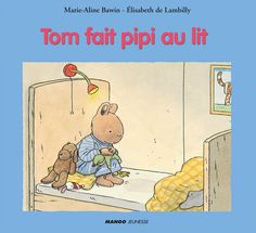 Buy Tom fait pipi au lit by Elisabeth De Lambilly, Marie-Aline Bawin and Read this Book on Kobo's Free Apps. Discover Kobo's Vast Collection of Ebooks and Audiobooks Today - Over 4 Million Titles! Album Jeunesse, Illustrations, Free Apps, Audiobooks, Toms, Ebooks, This Book, Baseball Cards, Reading