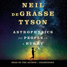 """Another must-listen from my #AudibleApp: """"Astrophysics for People in a Hurry"""" by Neil deGrasse Tyson, narrated by Neil deGrasse Tyson."""