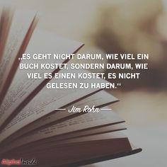 """JETZT FÜR DEN DAZUGEHÖRIGEN ARTIKEL ANKLICKEN!------------------------""""Es geht nicht darum, wie viel ein Buch kostet, sondern darum, wie viel es einen kostet, es nicht gelesen zu haben."""" - Jim Rohn"""