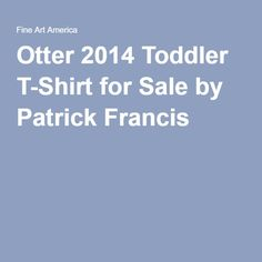 Patrick Francis - Otter Designer Toddler T-Shirt by Patrick Francis