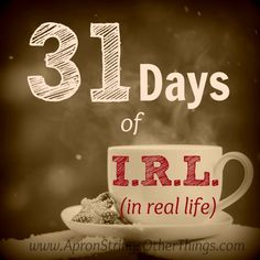 I'm stepping out this month, writing a little each day, to share an I. (in real life) glimpse into my my day. No airbrushed, edited posts allowed. Email Subject Lines, 31 Days, Real Life, Bible, Writing, Spotlight, Blogging, Apron, Sisters