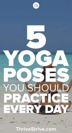 Ready to get started with yoga? Here are 5 yoga poses for beginners that you should practice every day.