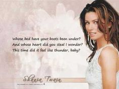 Shania Twain - Whose bed have your boots been under - YouTube