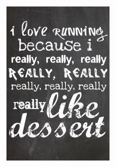 "Chalkboard themed PRINTABLE ""I love running because I really... like dessert!"""