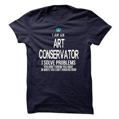 I am an Art Conservator T Shirts, Hoodies, Sweatshirts. CHECK PRICE ==► https://www.sunfrog.com/LifeStyle/I-am-an-Art-Conservator.html?41382