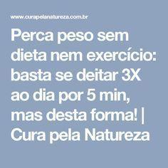 Perca peso sem dieta nem exercício: basta se deitar 3X ao dia por 5 min, mas desta forma!   Cura pela Natureza