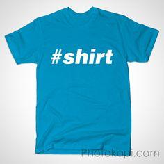 Hashtag T-Shirt #shirt