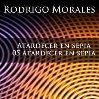 Atardecer en sepia - 05 Atardecer en sepia by Rodrigo Morales on SoundCloud