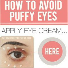Avoid puffy eyes