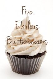 Five Fabulous Buttercreams