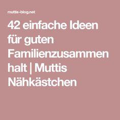 42 einfache Ideen für guten Familienzusammenhalt | Muttis Nähkästchen