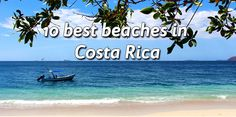 A list of our top 10 best beaches in Costa Rica. All of these beaches are beautiful in their own way, find out which ones made our list