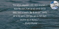 The wonderful Marilyn! Im Selfish, Insecure, Daily Meditation, You Sure, Making Mistakes, About Me Blog, Make Mistakes