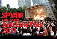 SPYAIR - SPYAIR LIVE at 野音「Just Like This 2011」