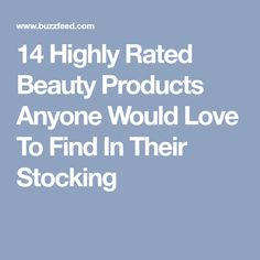 14 Highly Rated Beauty Products Anyone Would Love To Find In Their Stocking