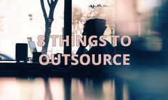8 Things You Need to Outsource to Give a Go to Your Start-Up http://www.templatemonster.com/blog/8-thing-you-need-to-outsource-to-give-a-go-to-your-start-up/