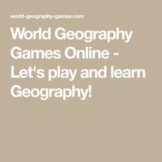 World Geography Games Online - Let's play and learn Geography! Secondary School, Primary School, World Map Game, World Geography Games, Map Games, Free Teaching Resources, Lets Play, Online Games, Quizzes