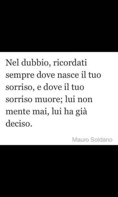 Nel dubbio ricordati Some Might Say, Italian Quotes, Best Quotes, My Photos, Death, Mindfulness, Wisdom, Tumblr, In This Moment