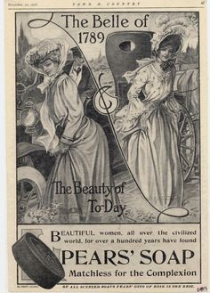 The Belle of 1789 The Beauty of To-Day. [Print advertising, Pears Soap.] Town & Country. 1906. Smithsonian.