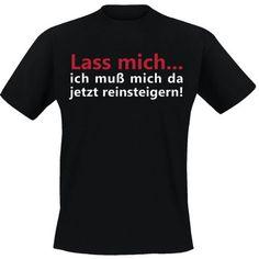 Lass mich - T Shirt, Funshirt, cooles Shirt, bedruckte T-... https://www.amazon.de/dp/B00EZ3ODWY/ref=cm_sw_r_pi_dp_x_ENVwyb3HY2E3W
