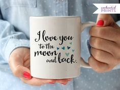 I Love You to the Moon and Back Coffee/Tea Mug // Mother's Day Gift Idea!