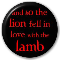 and so the lion fell in love with the lamb!