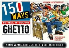 Amazon.com: [(150 Ways to Tell If You'RE Ghetto )] [Author: Shawn Wayans] [Sep-1997]: Shawn Wayans: Books