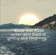 Allah never tires...