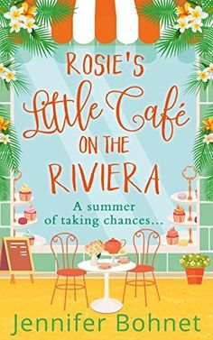 This book! I love this book. Seb is like my all time book boyfriend!  (Review of Rosie's Little Cafe on the Riviera by Jennifer Bohnet)