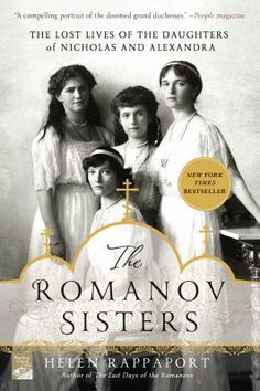From the New York Times bestselling author of The Last Days of the Romanovs and Caught in the Revolution , The Romanov Sisters reveals the untold stories of the four daughters of Nicholas and Alexandra. They were the Princess Dianas of their day--perhaps the most photographed and talked about young royals of the early twentieth century.