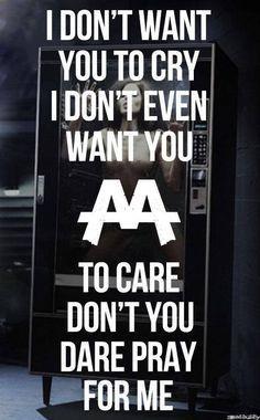 Don't Pray For Me~Asking Alexandria
