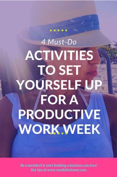 4 Must-Do Activities To Set Yourself Up For A Productive Work Week // Candis Hickman Business Entrepreneur, Business Tips, Online Business, Self Development, Personal Development, Content Marketing, Online Marketing, Routine, Productivity Hacks