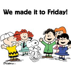 We made it to Friday!