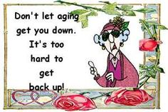 Maxine Cartoon about Aging -Funny Old Age Humor, Funny Emails, Aging Humor, Senior Humor, Senior Citizen Humor, Get Back Up, Cartoon Pics, Cartoon Art, Getting Old