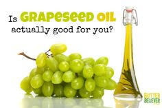 Is grapeseed oil actually healthy? You might be surprised to learn the TRUTH!