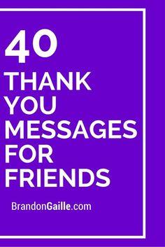 40 Thank You Messages For Friends Notes