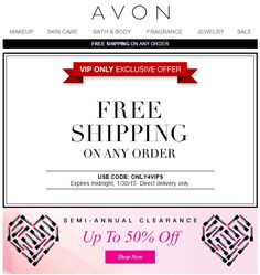 Avon Free Shipping Any Order - Use Avon coupon code: ONLY4VIPS at http://eseagren.avonrepresentative.com. Expires: midnight EST January 30, 2015. #free #valentinesday #avon #clearance #sale