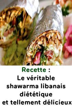 Recette : Le véritable shawarma libanais diététique et tellement délicieux