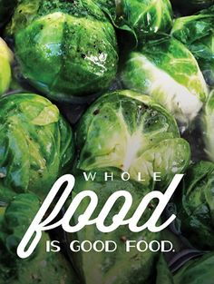 Whole food is good food! What healthier choice did you make today?  Photo credit: greatist.com