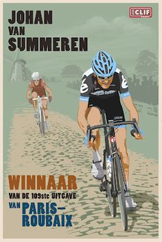 Johan van Summeren Paris-Roubaix /By Steve Thomas cycling motivation, cycling posters, cycling, cycling quotes, classic cycling