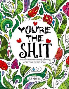Youre The Sit A Totally Inappropriate Adult Coloring Book