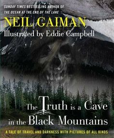 """The Truth Is a Cave in the Black Mountains by Neil Gaiman. """"She paused, there in the highest of the high lands, where the summer winds have winter on their breath, where they howl and whip and slash the air like knives..."""""""
