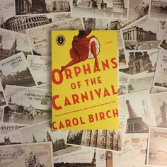 Books allow us to travel.  ORPHANS OF THE CARNIVAL by Carol Birch is now on sale.