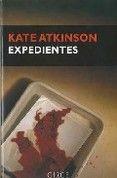 Expedientes de Kate Atkinson, Editorial Océano http://www.oceano.mx/ficha-libro.aspx?id=7202