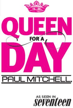 Queen for a Day Campaign for Prom 2013!- Paul Mitchell