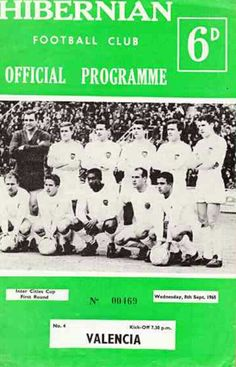 Hibernian 2 Valencia 0 in Sept 1965 at Easter Road. The programme cover for the Fairs Cup Round, Leg. Football Ticket, Football Program, Hibernian Fc, Valencia, Programming, 1960s, Easter, Club, History